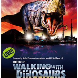 BBC Worldwide ltd. - WALKING WITH DINOSAURS LIVE ARENA TOUR IN JAPAN