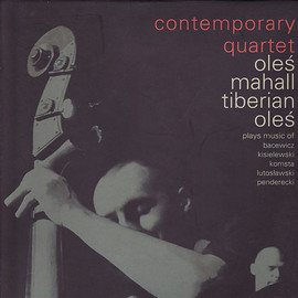 Contemporary Quartet - Plays Music Of Bacewicz,Kisielewski,Komsta,Lutoslawski,Penderecki