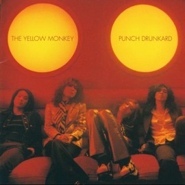 The Yellow Monkey - PUNCH DRUNKARD