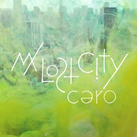 cero - My Lost City