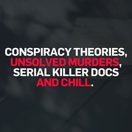 Crime+Investigation UK - Conspiracy theories,Unsolved Murders,Serial killer docs,and CHILL