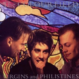 colourfield - Virgins & Philistines