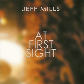 Jeff Mills - At First Sight