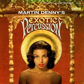 Martin Denny - Exotic Percussion