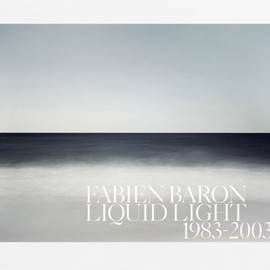 Fabien Baron - LIQUID LIGHT 1983-2003