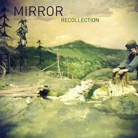 Mirror - RECOLLECTION