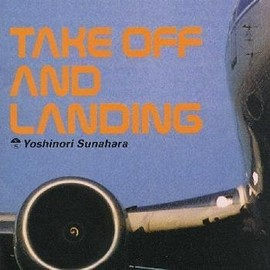 Yoshinori Sunahara - TAKE OFF AND LANDING