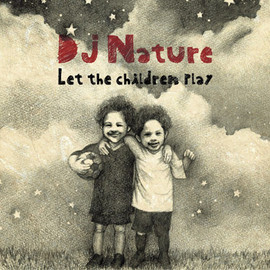 DJ Nature - Let The Children Play