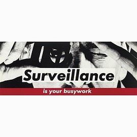 BARBARA KRUGER - Surveillance is your busywork, ca 1983