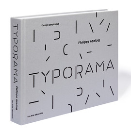 Philippe Apeloig - Typorama: The Graphic Work of Philippe Apeloig