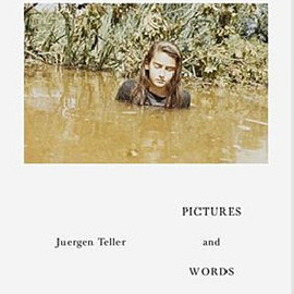 JUERGEN TELLER - Pictures and Words