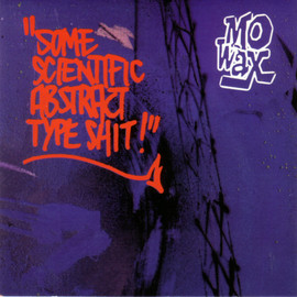 Various Artists - Some Scientific Abstract Type Shit!