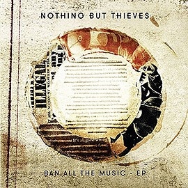 Nothing But Thieves - Ban All The Music EP タワーレコード限定盤