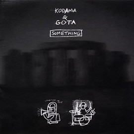 KODAMA&GOTA - SOMETHING