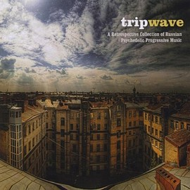 Various Artists - Trip Wave: A Retrospective Collection of Russian Psychedelic Progressive Music