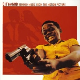Various Artists - CITY OF GOD  REMIXED MUSIC FROM THE MOTION PICTURE