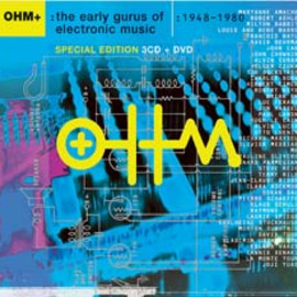 Various Artists - Ohm: The Early Gurus of Electronic Music