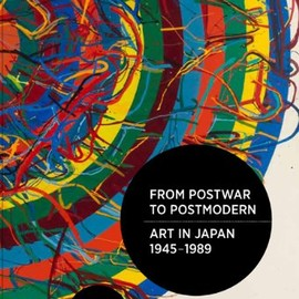 Doryun Chong (編集), Michio Hayashi (編集), Kenji Kajiya (編集), Fumihiko Sumitomo (編集) - From Postwar to Postmodern: Art in Japan 1945-1989: Primary Documents (Moma Primary Documents)