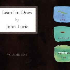 John Lurie - Learn to Draw