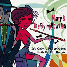 Mary & The Flying Bowties - It's Only A Paper Moon / Birth Of The Boogie