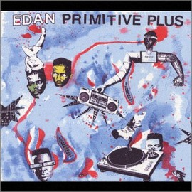 Edan - PRIMITIVE PLUS