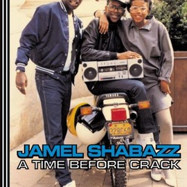 Jamel Shabazz - A Time Before Crack