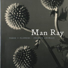 Man Ray - TREES + FLOWERS - INSECTS ANIMALS