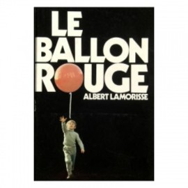 Le Ballon Rouge: (The Red Balloon)
