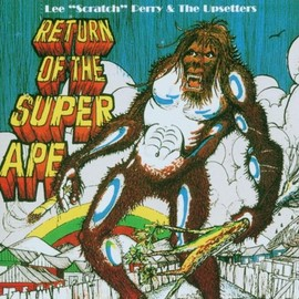 "Lee ""Scratch"" Perry & The Upsetters  - Return of the Super Ape"