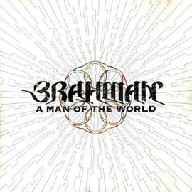 brahman - A MAN OF THE WORLD