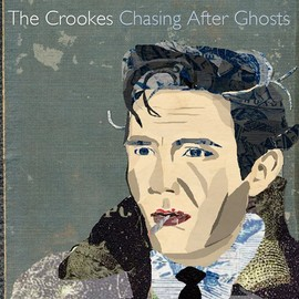 THe Crookes - Chasing After Ghosts/THe Crookes