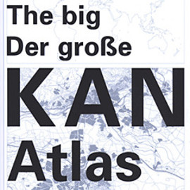 Luuk Boelens, Wies Sanders  - De grote / the big / der grosse KAN atlas, Designed by Joost Grootens
