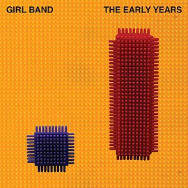 Girl Band - Early Years [Analog]