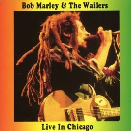 Bob Marley - Bob Marley: Live In Chicago (The Swingin' Pig)