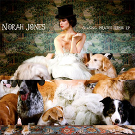 norah jones - (12) CHASING PIRATES REMIX EP