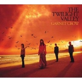 GARNET CROW - THE TWILIGHT VALLEY