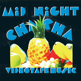 VIDEOTAPEMUSIC - MIDNIGHT CHA CHA(MIX CD)
