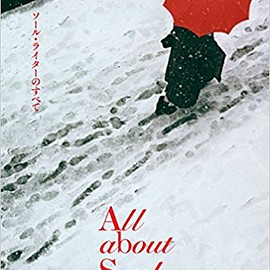 Saul Leiter - All about Saul Leiter  ソール・ライターのすべて