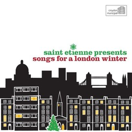 V.A. - SAINT ETIENNE PRESENTS SONGS FOR A LONDON WINTER