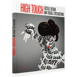 HIGH TOUCH - TACTILE DESIGN AND VISUAL EXPLORATIONS