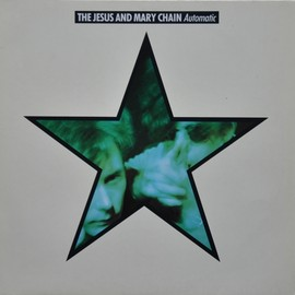 The Jesus And Mary Chain - Automatic  LP, Album UK Released: 1989