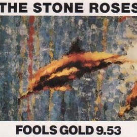 THE STONE ROSES - Fool's Gold/What the World