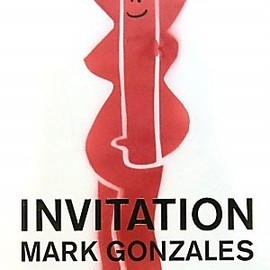 Mark Gonzales - INVITATION MARK GONZALES