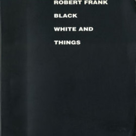 National Gallery of Art Washington - Robert Frank: Black White and Things