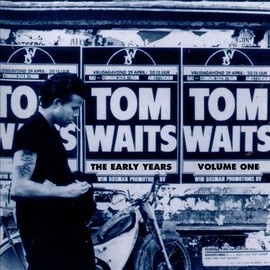 Tom Waits - The Early Years Vol. 1