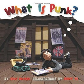 Eric Morse, Anny Yi - What Is Punk?