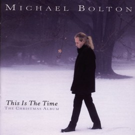 Michael Bolton(マイケル・ボルトン) - This Is the Time: Christmas Album