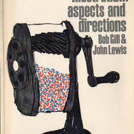 Bob Gill, John Lewis - Illustration: aspects and directions