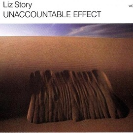 Liz Story - Unaccountable Effect
