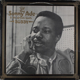 King Sunny Ade & His African Beats - Bobby  (Vinyl)